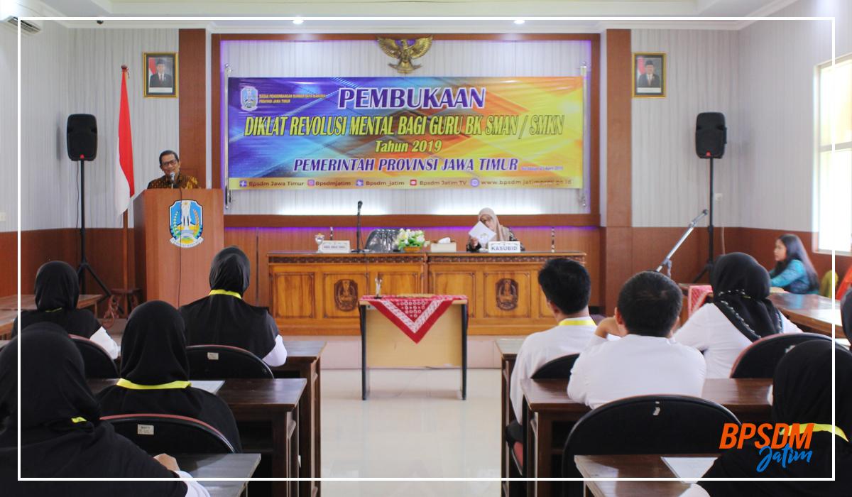 Diklat Revolusi Mental Bagi Guru BK SMAN/SMKN Provinsi Jawa Timur Tahun 2019
